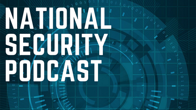 National Security Podcast: Inside Counter Terrorism with Nick Rasmussen