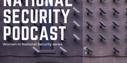 National Security Podcast: Women in National Security Ep.3