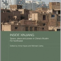 Inside Xinjiang: Space, place and power in China's Muslim far Northwest