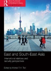 East and South-East Asia- International Relations and Security Perspectives