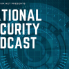 NATIONAL SECURITY PODCAST: Right Wing Extremism and Domestic Terror